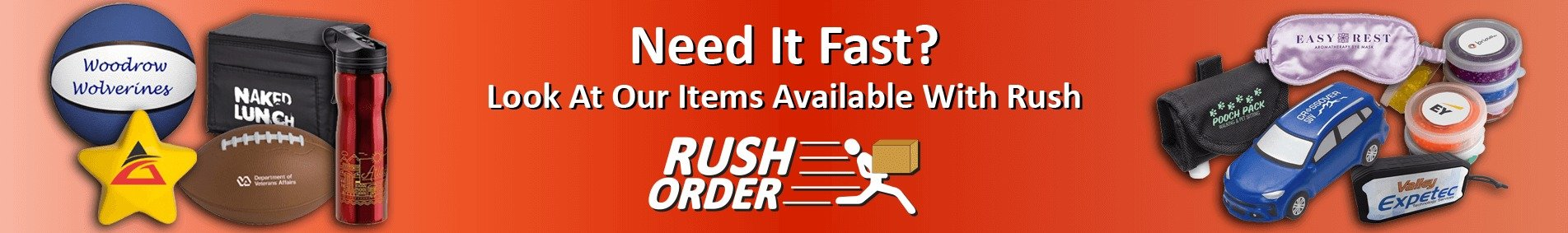 Rush Items Available